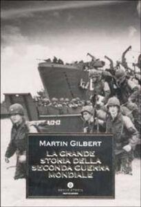 Foto Cover di La grande storia della seconda guerra mondiale, Libro di Martin Gilbert, edito da Mondadori