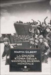 Libro La grande storia della seconda guerra mondiale Martin Gilbert