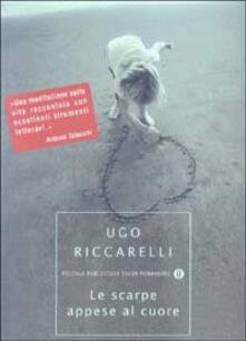 Le scarpe appese al cuore - Ugo Riccarelli - copertina