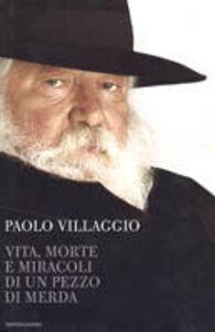 Libro Vita, morte e miracoli di un pezzo di merda Paolo Villaggio