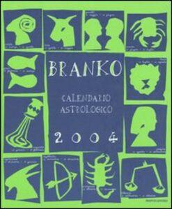 Foto Cover di Calendario astrologico 2004, Libro di Branko, edito da Mondadori