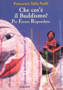 Foto Cover di Che cos'è il Buddismo? Per favore rispondete, Libro di Francesco Saba Sardi, edito da Mondadori