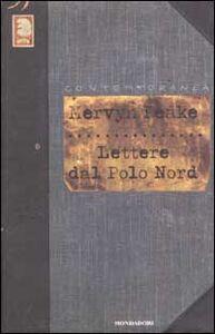 Foto Cover di Lettere dal Polo Nord, Libro di Mervyn Peake, edito da Mondadori