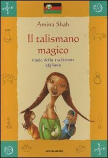 Il talismano magico. Fiabe della tradizione afghana.pdf
