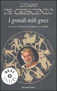 Foto Cover di I grandi miti greci, Libro di Luciano De Crescenzo, edito da Mondadori