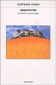 Foto Cover di Appennino. Avventure in un paesaggio, Libro di Raffaele Crovi, edito da Mondadori