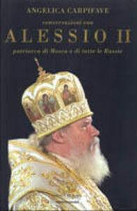 Foto Cover di Conversazioni con Alessio II, patriarca di Mosca e di tutte le Russie, Libro di Angelica Carpifave,II Alessio, edito da Mondadori