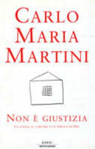 Foto Cover di Non è giustizia. La colpa, il carcere e la parola di Dio, Libro di Carlo Maria Martini, edito da Mondadori