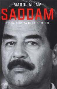 Libro Saddam. Storia segreta di un dittatore Magdi C. Allam