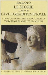 Le storie. Libro 8°: La vittoria di Temistocle. Testo greco a fronte