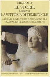 Le storie. Libro 8º: La vittoria di Temistocle. Testo greco a fronte