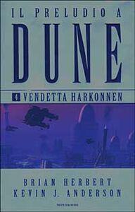 Libro Vendetta Harkonnen. Il preludio a Dune. Vol. 4 Brian Herbert , Kevin J. Anderson