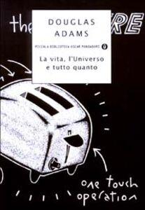 Libro La vita, l'Universo e tutto quanto Douglas Adams