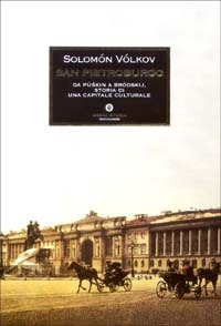 San Pietroburgo. Da Pùskin a Bródskij, storia di una capitale culturale