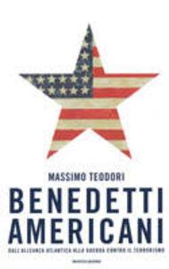 Libro Benedetti americani. Dall'Alleanza Atlantica alla Guerra al terrorismo Massimo Teodori