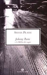 Libro Johnny Panic e la Bibbia dei sogni Sylvia Plath