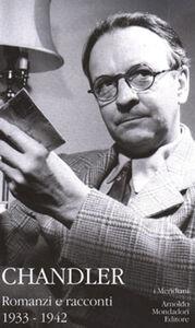 Foto Cover di Romanzi e racconti. Vol. 1: 1933-1942., Libro di Raymond Chandler, edito da Mondadori