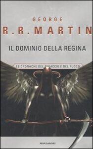 Libro Il dominio della Regina. Le Cronache del ghiaccio e del fuoco. Vol. 8 George R. R. Martin