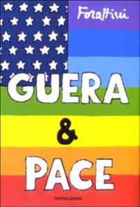 Libro Guera & pace. La guerra tra America e Iraq vista da un italiano Giorgio Forattini
