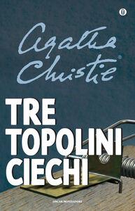 Foto Cover di Tre topolini ciechi e altre storie, Libro di Agatha Christie, edito da Mondadori