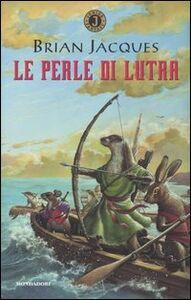 Foto Cover di Le perle di Lutra, Libro di Brian Jacques, edito da Mondadori