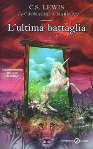 Foto Cover di L' ultima battaglia, Libro di Clive S. Lewis, edito da Mondadori