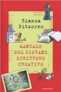 Libro Il manuale del giovane scrittore creativo Bianca Pitzorno