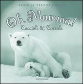 Oh mamma! Cuccioli & coccole
