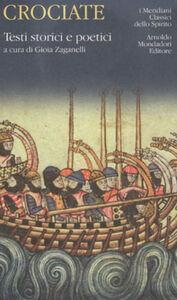Libro Crociate. Testi storici e poetici