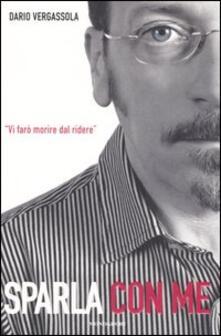 Sparla con me - Dario Vergassola,Massimo Dimunno,Giovanni Tamborrino - copertina