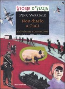 Lpgcsostenible.es Non ditelo a Cialí. Dal Volturno a Cassino, 1943 Image
