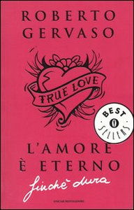 Libro L' amore è eterno finché dura Roberto Gervaso
