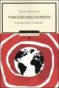 Libro Viaggio nell'ignoto. Il mondo dopo l'11 settembre Enzo Bettiza