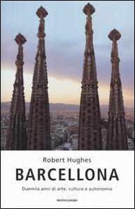 Barcellona. Duemila anni di arte, cultura e autonomia