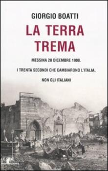 Tegliowinterrun.it La terra trema. Messina 28 dicembre 1908. I trenta secondi che cambiarono l'Italia, non gli italiani Image