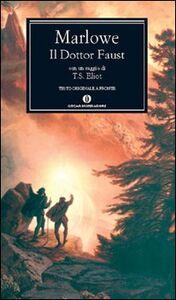 Libro Il dottor Faust. Testo originale a fronte Christopher Marlowe