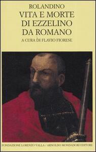 Vita e morte di Ezzelino da Romano. Testo latino a fronte