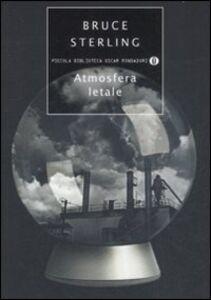 Foto Cover di Atmosfera letale, Libro di Bruce Sterling, edito da Mondadori