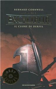 Libro Il cuore di Derfel. Excalibur. Vol. 2 Bernard Cornwell
