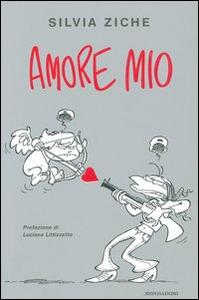 Libro Amore mio Silvia Ziche