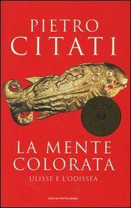 Libro La mente colorata. Ulisse e l'Odissea Pietro Citati