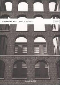Foto Cover di Armi e mestieri, Libro di Giampiero Neri, edito da Mondadori
