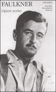 Libro Opere scelte William Faulkner