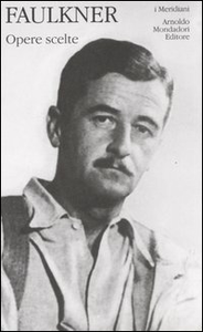 Libro Opere scelte William Faulkner