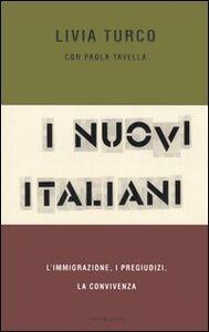 Libro I nuovi italiani. L'immigrazione, i pregiudizi, la convivenza Livia Turco , Paola Tavella
