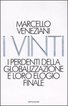 I vinti. I perdenti della globalizzazione e loro elogio finale - Marcello Veneziani - copertina