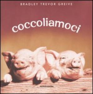 Libro Coccoliamoci Bradley T. Greive