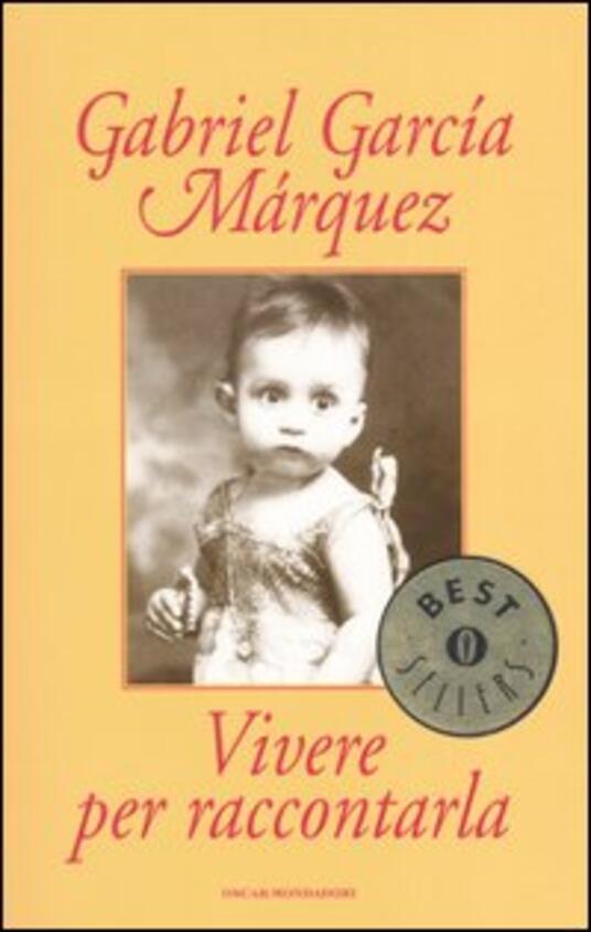 Vivere per raccontarla - Gabriel García Márquez - copertina