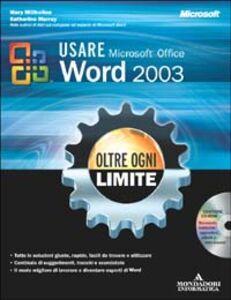 Foto Cover di Usare Microsoft Office Word 2003. Oltre ogni limite. Con CD-ROM, Libro di Mary Millhollon,Katherine Murray, edito da Mondadori Informatica