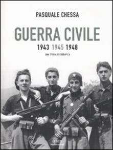 Ipabsantonioabatetrino.it Guerra civile 1943-1945-1948. Una storia fotografica Image